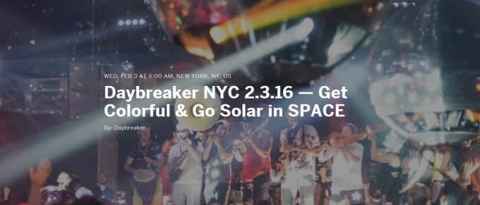 Daybreaker NYC 2.3.16 — Get Colorful   Go Solar in SPACE Tickets  Wed  Feb 3  2016 at 6 00 AM   Eventbrite